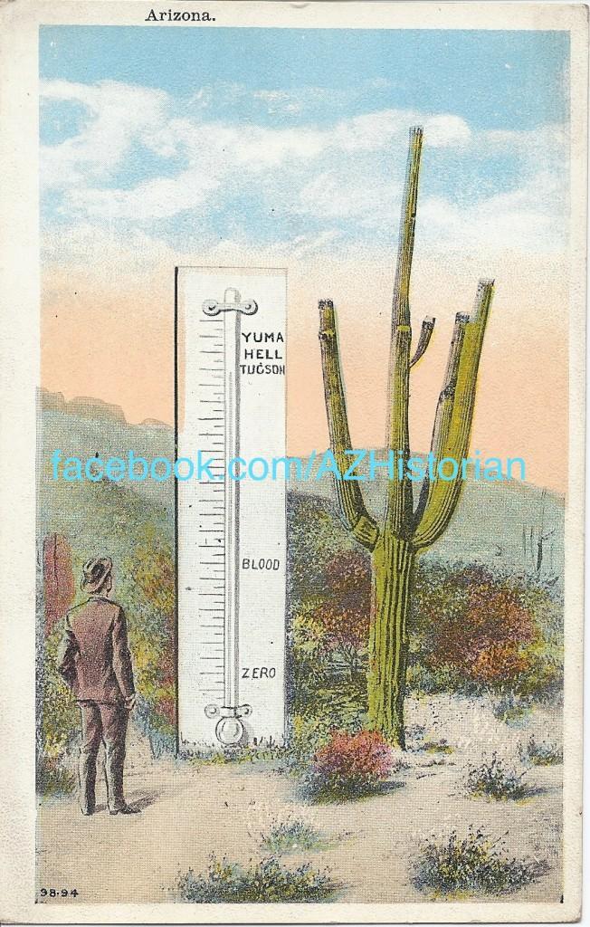 dry heat, Arizona weather, 5 Cs, 5 C's, John Larsen Southard, John Southard, Arizona history, Arizona historian, AZHistorian, boosters, boosterist, boosterism, tourism, sunshine, it's a dry heat, its a dry heat, saguaro, Arizona postcard, Yuma, Hell, Tucson