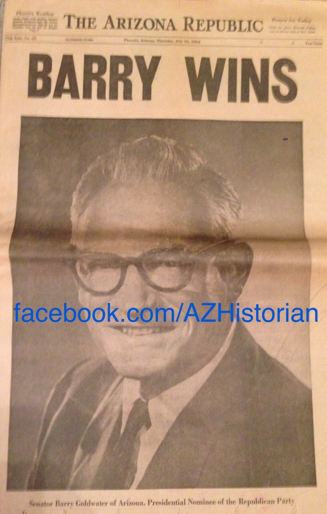 "The front page of the July 16th, 1964 Arizona Republic featured a headline exclaiming, ""Barry Wins,"" referring to Goldwater having captured the 1964 Republican presidential nomination the day prior."